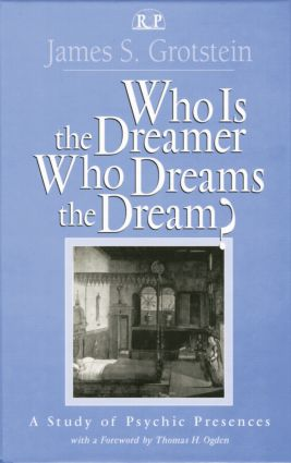 Who Is the Dreamer, Who Dreams the Dream?: A Study of Psychic Presences (Paperback) book cover