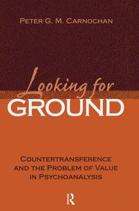 Looking for Ground: Countertransference and the Problem of Value in Psychoanalysis (Paperback) book cover