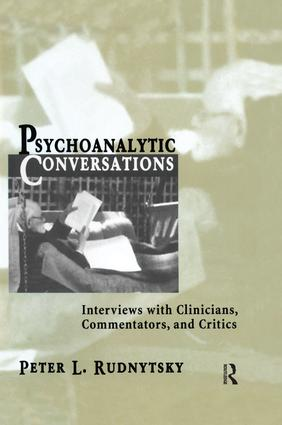 Psychoanalytic Conversations: Interviews with Clinicians, Commentators, and Critics, 1st Edition (Paperback) book cover