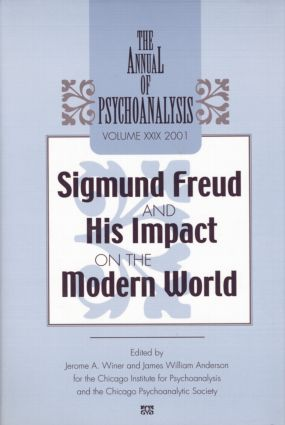 The Annual of Psychoanalysis, V. 29: Sigmund Freud and His Impact on the Modern World (Paperback) book cover