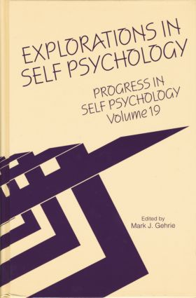 Progress in Self Psychology, V. 19: Explorations in Self Psychology, 1st Edition (Paperback) book cover