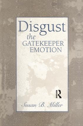 Disgust: The Gatekeeper Emotion, 1st Edition (Paperback) book cover