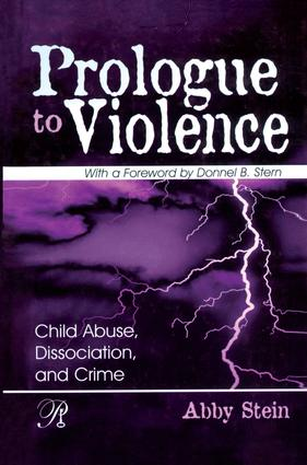 Prologue to Violence: Child Abuse, Dissociation, and Crime, 1st Edition (Paperback) book cover
