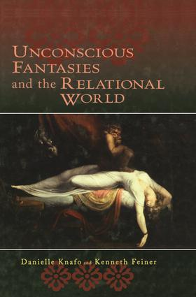 Unconscious Fantasies and the Relational World (Paperback) book cover