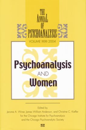 The Annual of Psychoanalysis, V. 32: Psychoanalysis and Women, 1st Edition (Paperback) book cover