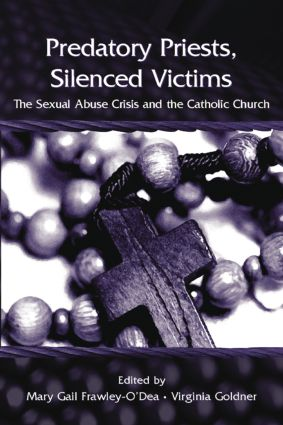Predatory Priests, Silenced Victims: The Sexual Abuse Crisis and the Catholic Church, 1st Edition (e-Book) book cover