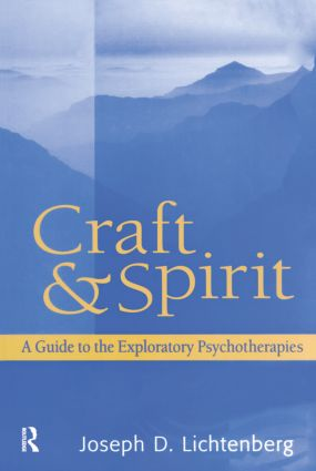 Craft and Spirit: A Guide to the Exploratory Psychotherapies book cover
