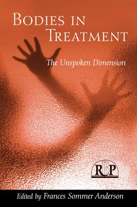 Bodies In Treatment: The Unspoken Dimension, 1st Edition (e-Book) book cover