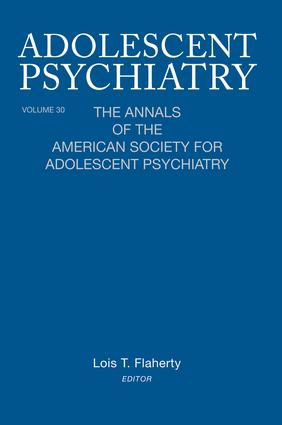 Adolescent Psychiatry, V. 30: The Annals of the American Society for Adolescent Psychiatry, 1st Edition (Paperback) book cover