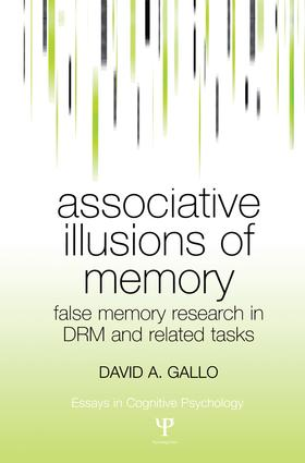 Associative Illusions of Memory: False Memory Research in DRM and Related Tasks book cover