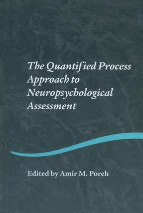 The Quantified Process Approach to Neuropsychological Assessment: 1st Edition (Paperback) book cover