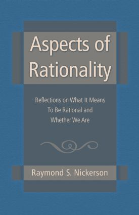 Aspects of Rationality: Reflections on What It Means To Be Rational and Whether We Are (Paperback) book cover