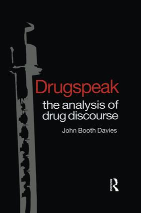 Drugspeak: The Analysis of Drug Discourse, 1st Edition (Paperback) book cover