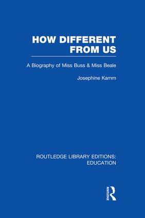 How Different From Us: A Biography of Miss Buss and Miss Beale, 1st Edition (Paperback) book cover