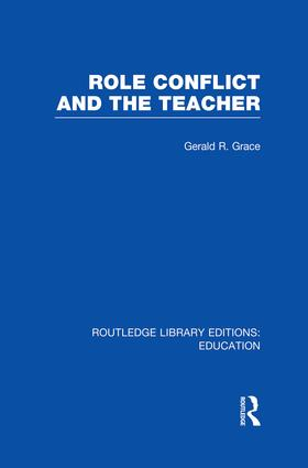Role Conflict and the Teacher (RLE Edu N): 1st Edition (Paperback) book cover