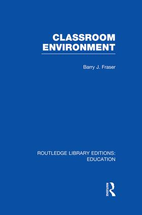 Classroom Environment (RLE Edu O): 1st Edition (Paperback) book cover
