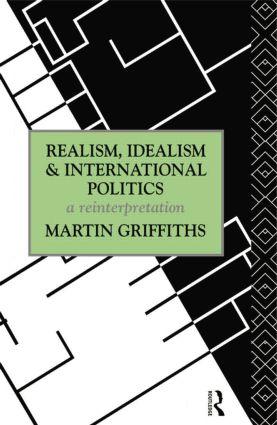 Realism, Idealism and International Politics: A Reinterpretation, 1st Edition (Paperback) book cover