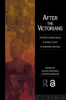 After the Victorians: Private Conscience and Public Duty in Modern Britain, 1st Edition (Paperback) book cover