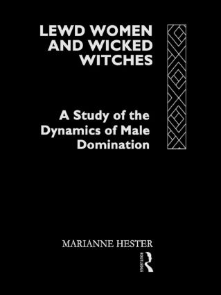 Lewd Women and Wicked Witches: A Study of the Dynamics of Male Domination, 1st Edition (Paperback) book cover