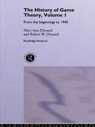 The History Of Game Theory, Volume 1: From the Beginnings to 1945, 1st Edition (Paperback) book cover