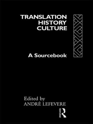 Translation/History/Culture: A Sourcebook, 1st Edition (Paperback) book cover