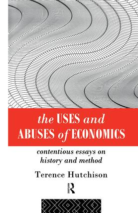The Uses and Abuses of Economics: Contentious Essays on History and Method, 1st Edition (Paperback) book cover