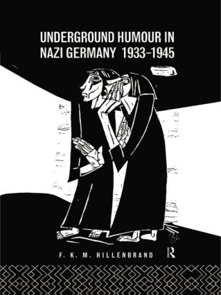 Underground Humour In Nazi Germany, 1933-1945: 1st Edition (e-Book) book cover
