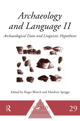 Archaeology and Language II: Archaeological Data and Linguistic Hypotheses, 1st Edition (e-Book) book cover