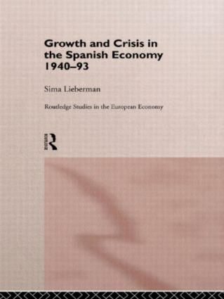 Growth and Crisis in the Spanish Economy: 1940-1993 book cover
