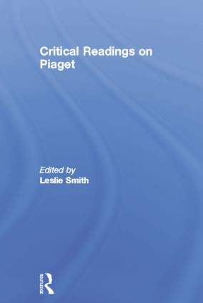 Critical Readings on Piaget