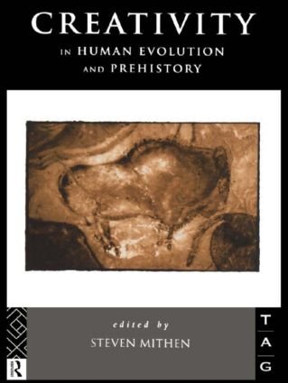 Creativity in Human Evolution and Prehistory: 1st Edition (Paperback) book cover