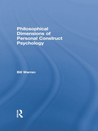 Philosophical Dimensions of Personal Construct Psychology: 1st Edition (Paperback) book cover