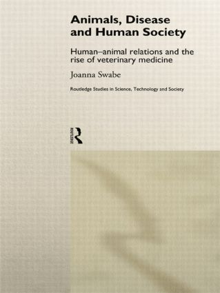 Animals, Disease and Human Society: Human-animal Relations and the Rise of Veterinary Medicine, 1st Edition (Paperback) book cover