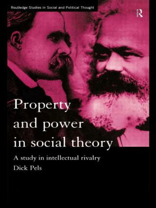 Property and Power in Social Theory: A Study in Intellectual Rivalry (Hardback) book cover