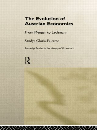 Evolution of Austrian Economics: From Menger to Lachmann, 1st Edition (Paperback) book cover
