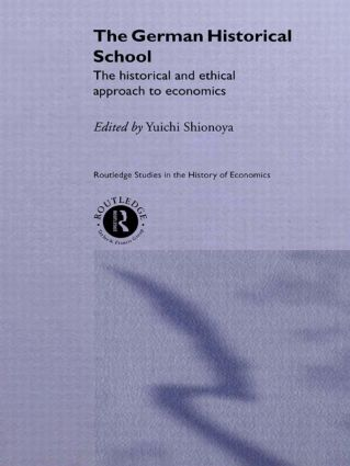 The German Historical School: The Historical and Ethical Approach to Economics, 1st Edition (Paperback) book cover