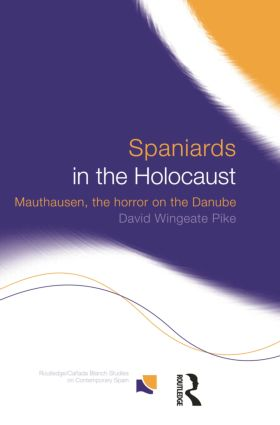 Spaniards in the Holocaust: Mauthausen, Horror on the Danube book cover