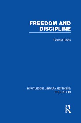 Freedom and Discipline (RLE Edu K) book cover