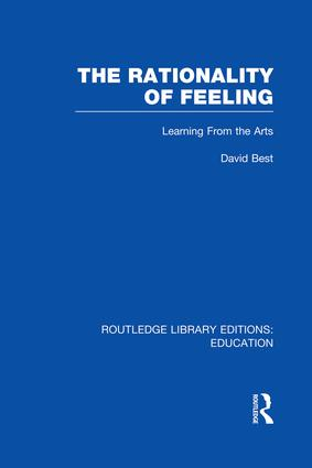 The Rationality of Feeling (RLE Edu K): Learning From the Arts, 1st Edition (Paperback) book cover