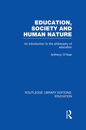 Education, Society and Human Nature (RLE Edu K): An Introduction to the Philosophy of Education book cover