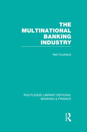The Multinational Banking Industry (RLE Banking & Finance): 1st Edition (Paperback) book cover