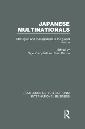 Japanese Multinationals (RLE International Business): Strategies and Management in the Global Kaisha book cover