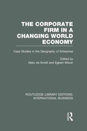 The Corporate Firm in a Changing World Economy (RLE International Business): Case Studies in the Geography of Enterprise book cover