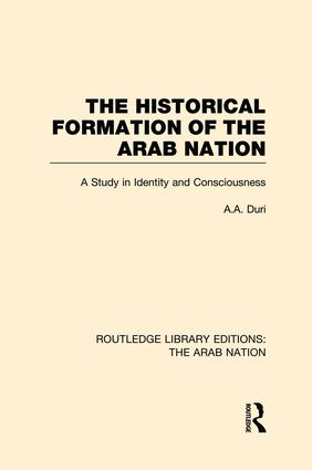 The Historical Formation of the Arab Nation (RLE: The Arab Nation) book cover