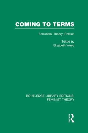 Coming to Terms (RLE Feminist Theory): Feminism, Theory, Politics book cover
