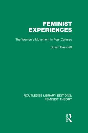 Feminist Experiences (RLE Feminist Theory): The Women's Movement in Four Cultures book cover