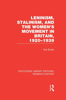 Leninism, Stalinism, and the Women's Movement in Britain, 1920-1939 book cover
