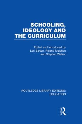 Schooling, Ideology and the Curriculum (RLE Edu L) book cover