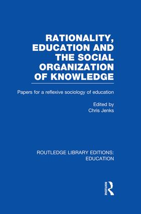 Rationality, Education and the Social Organization of Knowledege (RLE Edu L) book cover