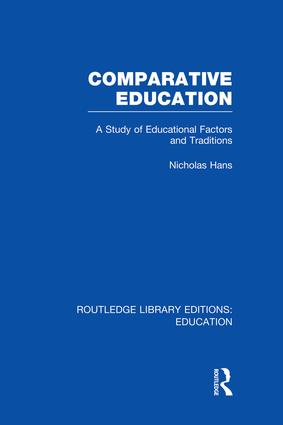 Comparative Education: A Study of Educational Factors and Traditions, 1st Edition (Paperback) book cover